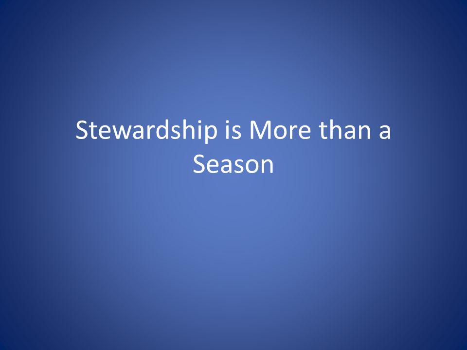 Stewardship is More than a Season
