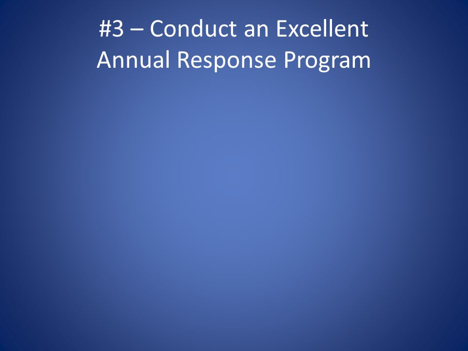 #3 – Conduct an Excellent Annual Response Program