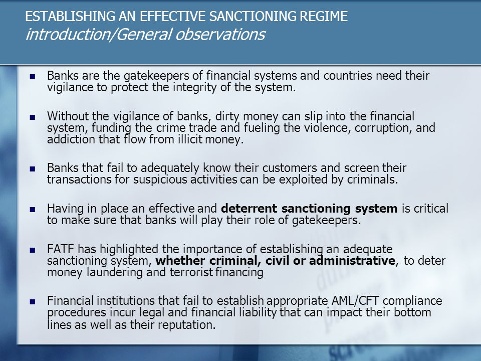 Banks are the gatekeepers of financial systems and countries need their vigilance to protect the integrity of the system.