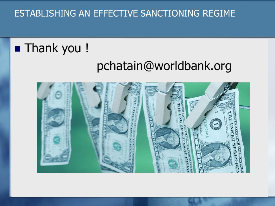 ESTABLISHING AN EFFECTIVE SANCTIONING REGIME Thank you ! pchatain@worldbank.org