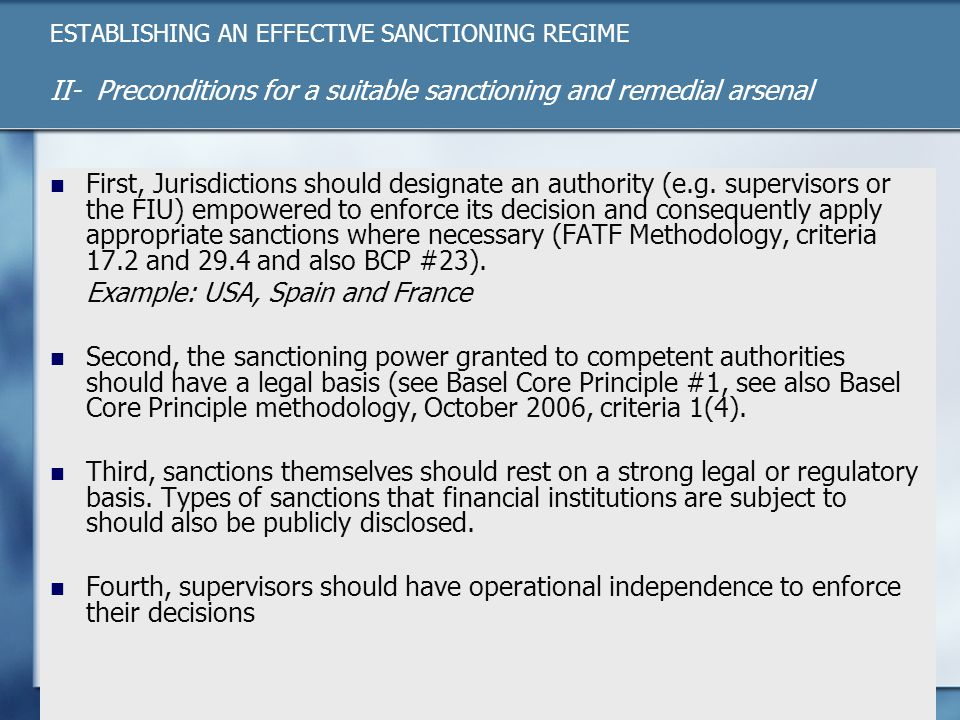 ESTABLISHING AN EFFECTIVE SANCTIONING REGIME II- Preconditions for a suitable sanctioning and remedial arsenal First, Jurisdictions should designate an authority (e.g.