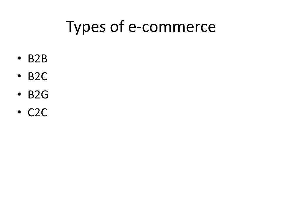 Types of e-commerce B2B B2C B2G C2C