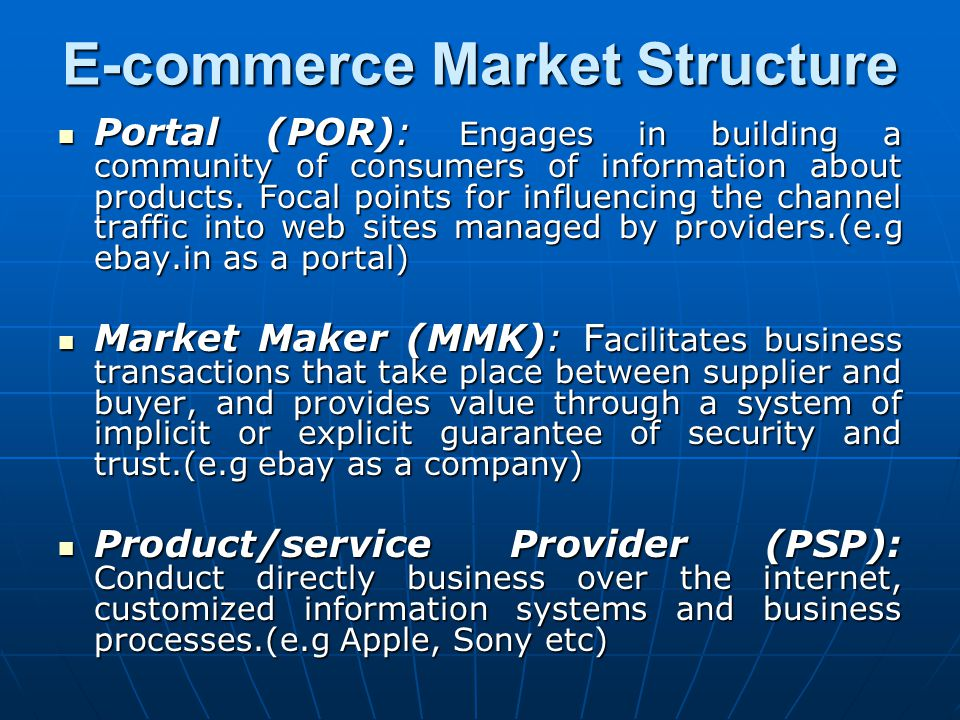E-commerce Market Structure Portal (POR): Engages in building a community of consumers of information about products.