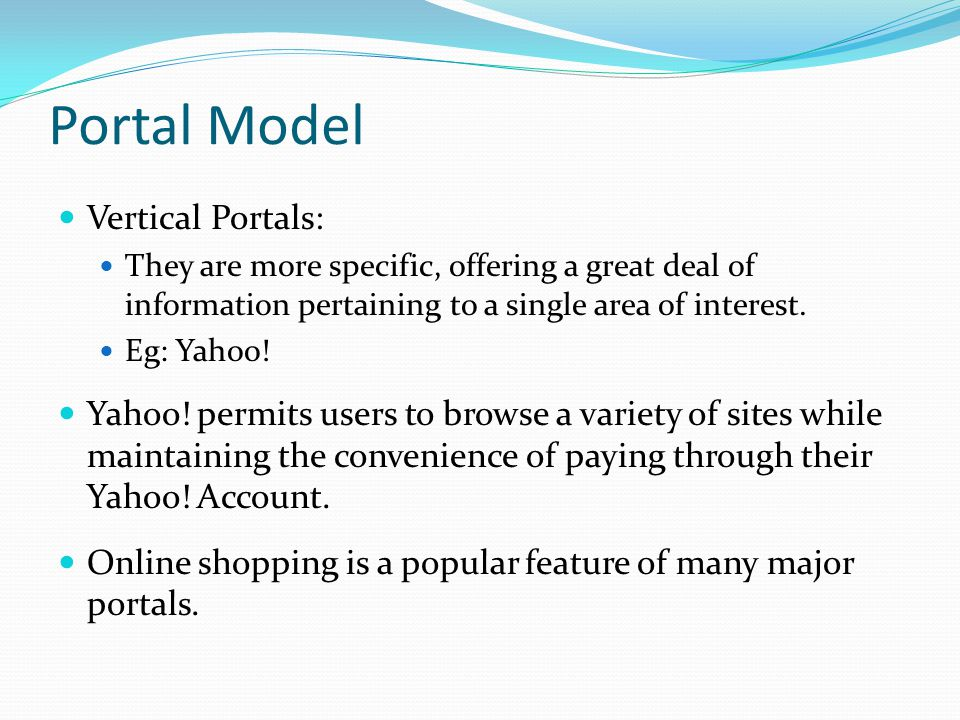 Portal Model Vertical Portals: They are more specific, offering a great deal of information pertaining to a single area of interest.