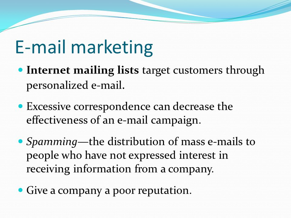 Internet mailing lists target customers through personalized e-mail.