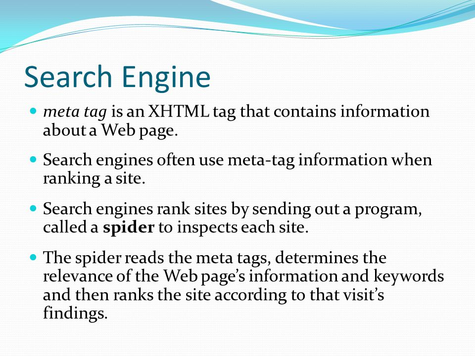 meta tag is an XHTML tag that contains information about a Web page.