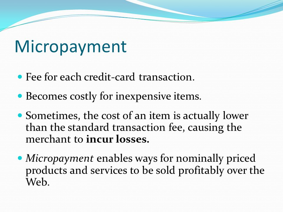 Micropayment Fee for each credit-card transaction.