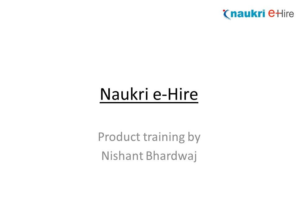 Naukri e-Hire Product training by Nishant Bhardwaj