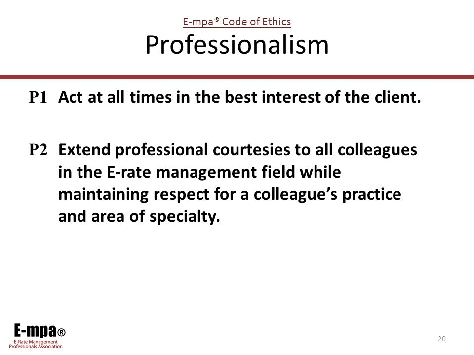 ® Professionalism P1 Act at all times in the best interest of the client.