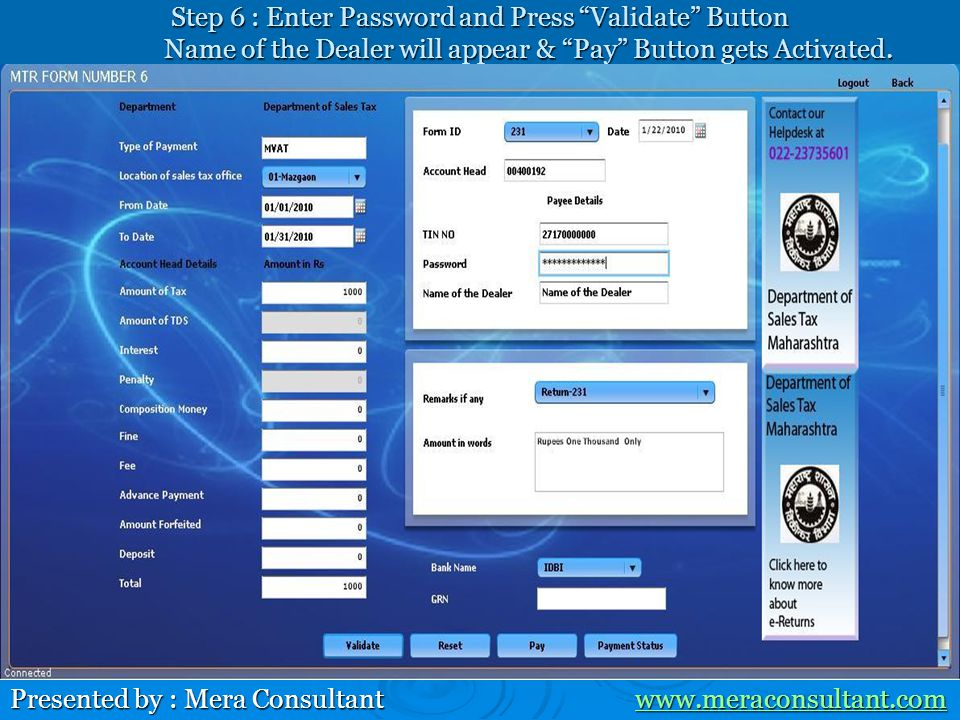 Step 6 : Enter Password and Press Validate Button Name of the Dealer will appear & Pay Button gets Activated.