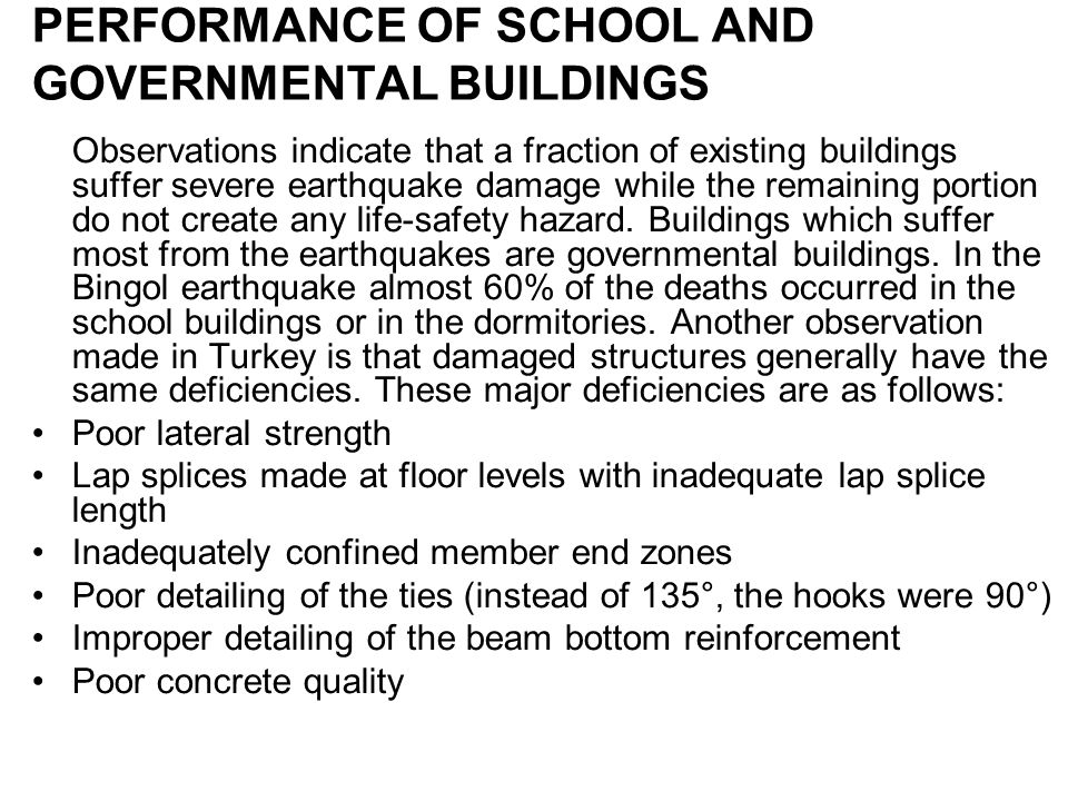 PERFORMANCE OF SCHOOL AND GOVERNMENTAL BUILDINGS Observations indicate that a fraction of existing buildings suffer severe earthquake damage while the
