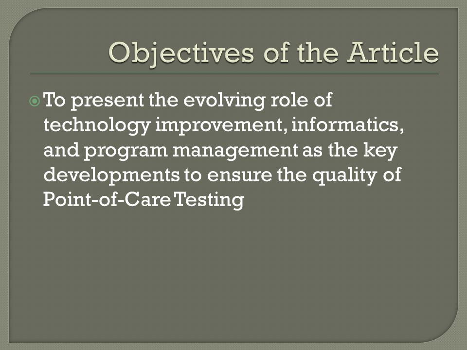 Ensuring Quality and Compliance with the POC guidelines for improved patient outcomes and increased operational efficiency of clinical services  Issues: Clinicians limited training in quality lab training Failure to test and observe compliance to POC Substandard technology