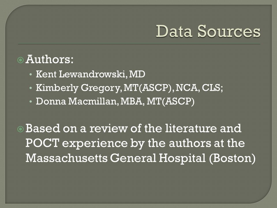  Authors: Kent Lewandrowski, MD Kimberly Gregory, MT(ASCP), NCA, CLS; Donna Macmillan, MBA, MT(ASCP)  Based on a review of the literature and POCT e