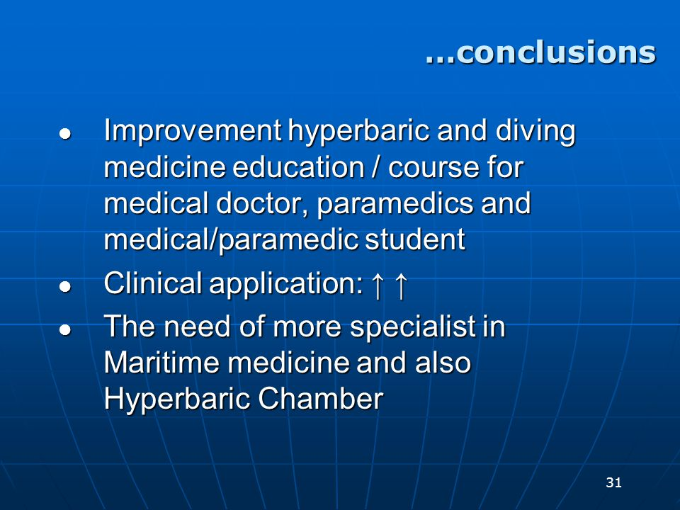 31 Improvement hyperbaric and diving medicine education / course for medical doctor, paramedics and medical/paramedic student Improvement hyperbaric a