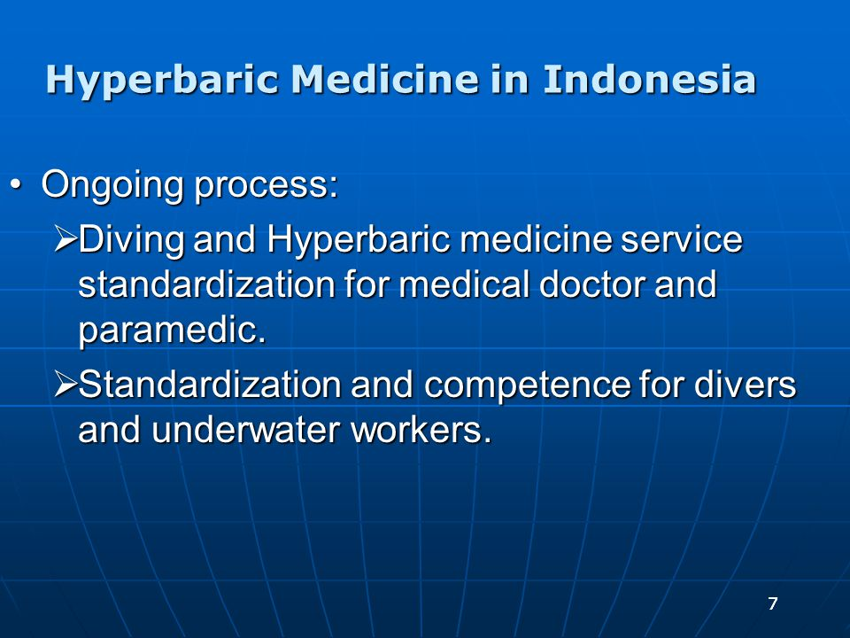 77 Ongoing process:Ongoing process:  Diving and Hyperbaric medicine service standardization for medical doctor and paramedic.  Standardization and c