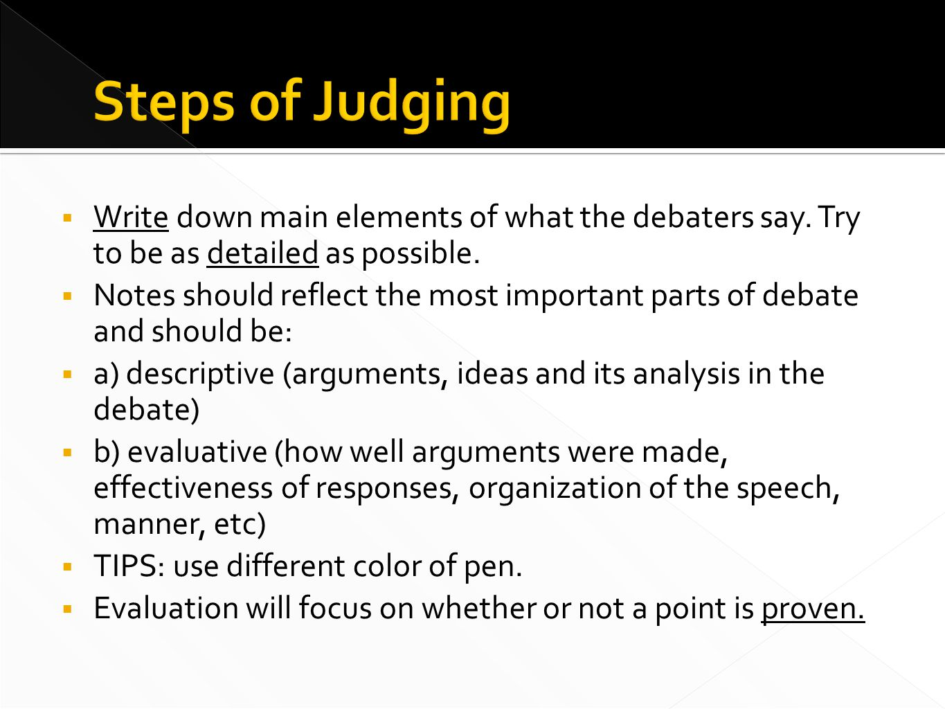  Write down main elements of what the debaters say.