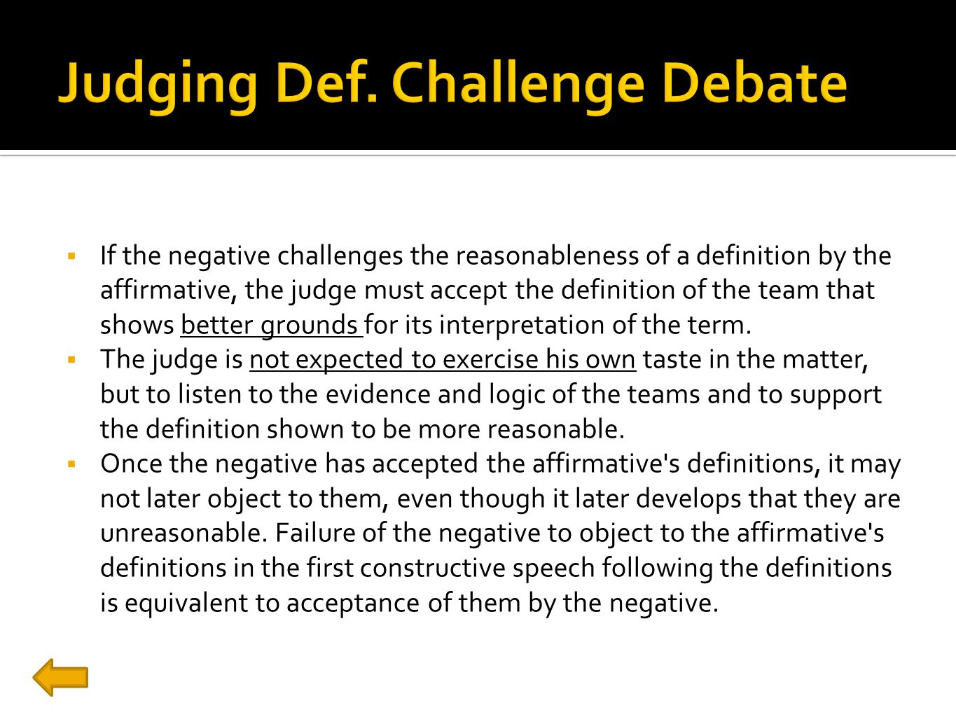  If the negative challenges the reasonableness of a definition by the affirmative, the judge must accept the definition of the team that shows better grounds for its interpretation of the term.