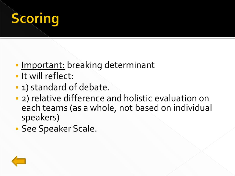  Important: breaking determinant  It will reflect:  1) standard of debate.