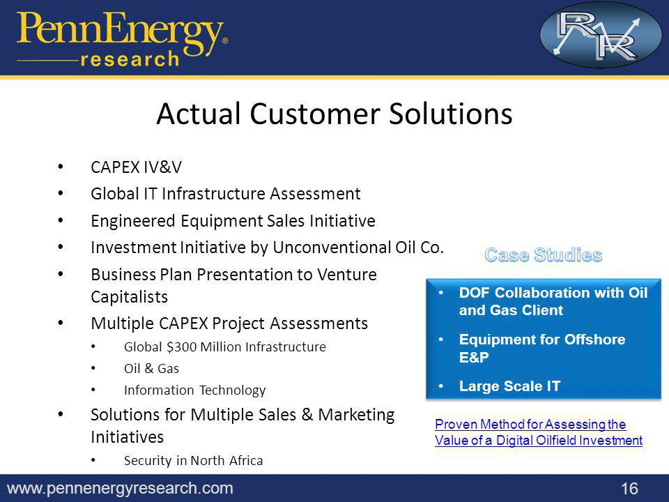 www.pennenergyresearch.com CAPEX IV&V Global IT Infrastructure Assessment Engineered Equipment Sales Initiative Investment Initiative by Unconventional Oil Co.