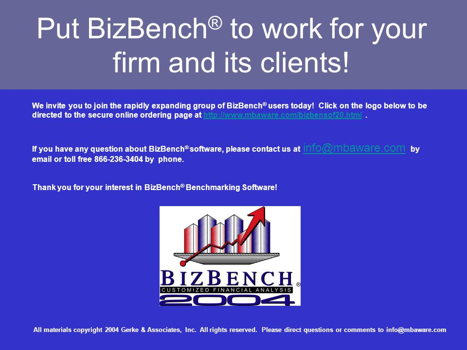 Put BizBench ® to work for your firm and its clients.