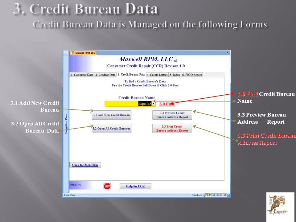 3.1 Add New Credit Bureau 3.2 Open All Credit Bureau Data 3.0 Find Credit Bureau Name 3.3 Preview Bureau Address Report 3.3 Print Credit Bureau Address Report