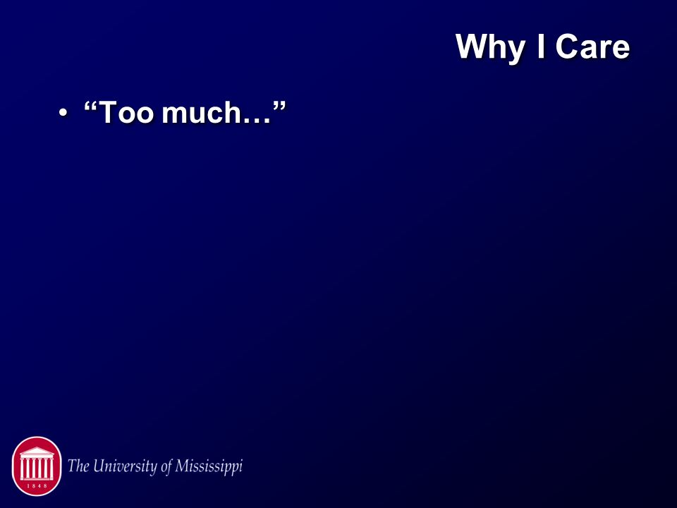 Why I Care Too much…