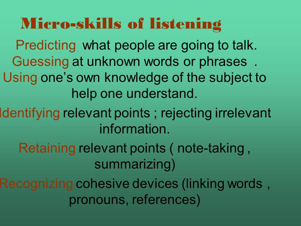 Who is the able listener? Understanding a speaker's accent or pronunciation, his grammar and his vocabulary and grasping his meaning