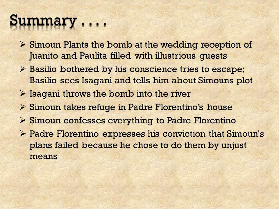 Simoun Plants the bomb at the wedding reception of Juanito and Paulita filled with illustrious guests  Basilio bothered by his conscience tries to