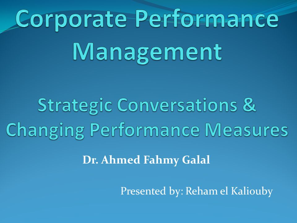 Dr. Ahmed Fahmy Galal Presented by: Reham el Kaliouby