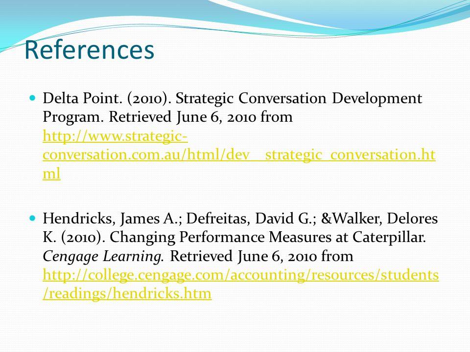 References Delta Point.(2010). Strategic Conversation Development Program.