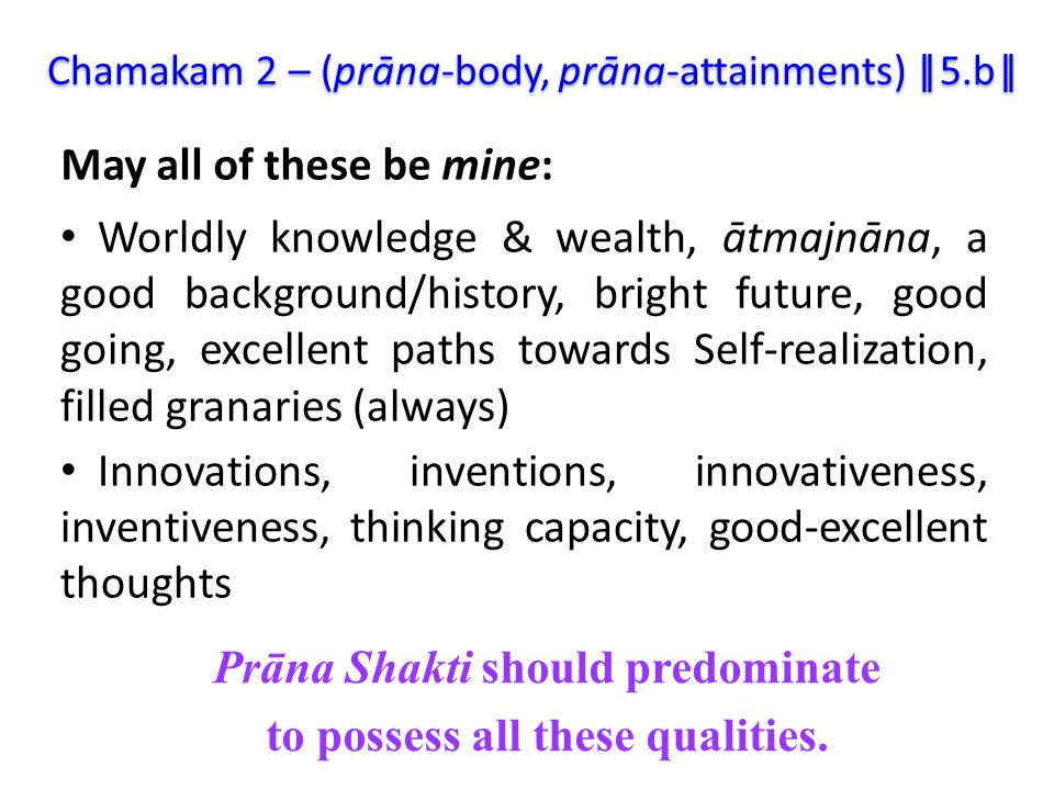 Prāna Shakti should predominate to possess all these qualities.