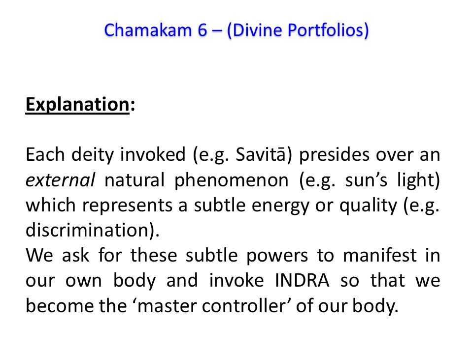 Explanation: Each deity invoked (e.g. Savitā) presides over an external natural phenomenon (e.g.