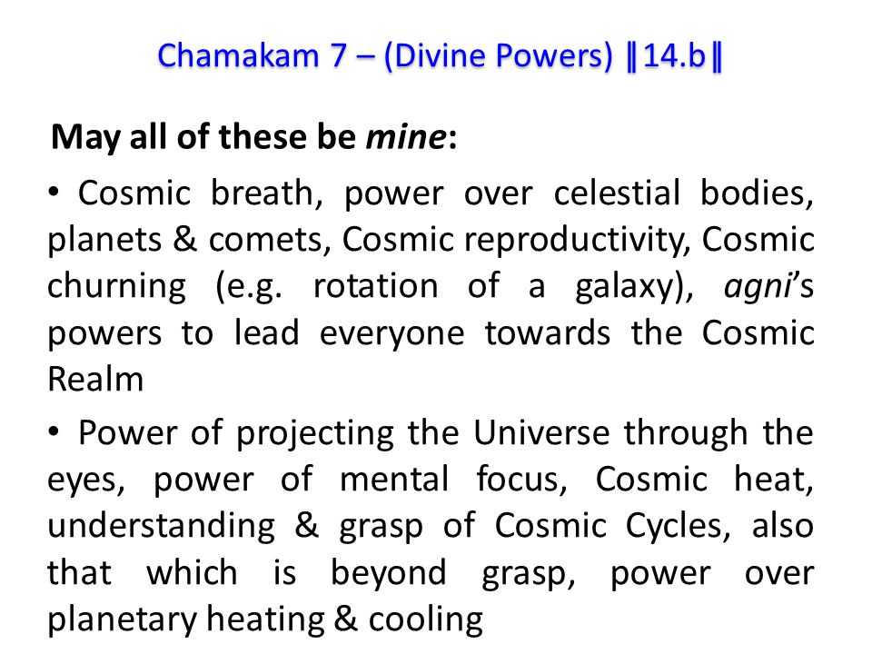 Cosmic breath, power over celestial bodies, planets & comets, Cosmic reproductivity, Cosmic churning (e.g.