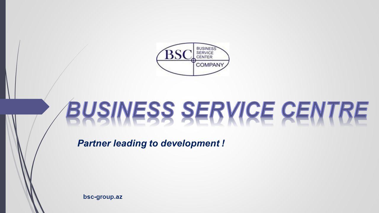Partner leading to development ! bsc-group.az