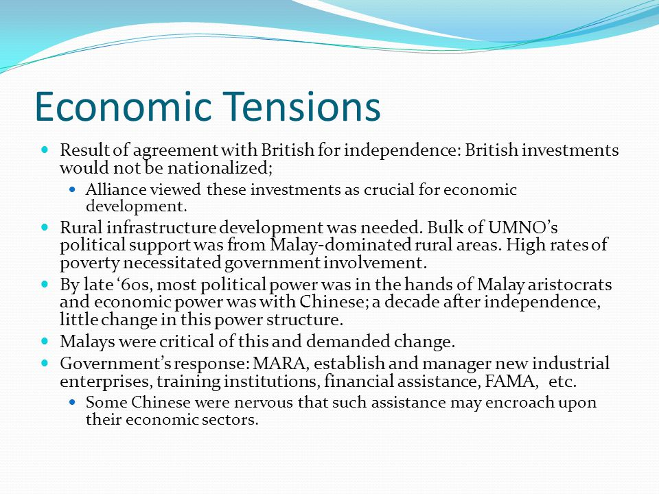Economic Tensions Result of agreement with British for independence: British investments would not be nationalized; Alliance viewed these investments as crucial for economic development.