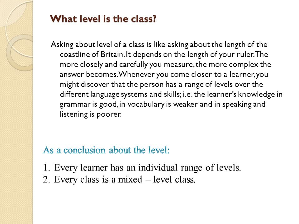 What level is the class? Asking about level of a class is like asking about the length of the coastline of Britain. It depends on the length of your r