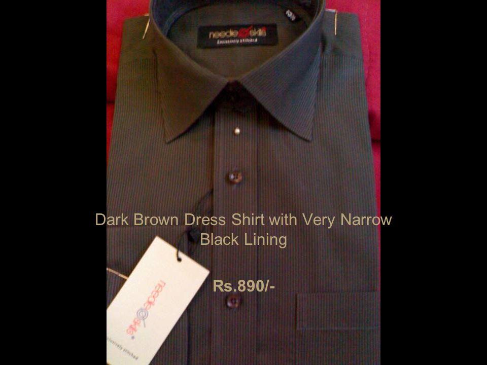 Dark Brown Dress Shirt with Very Narrow Black Lining Rs.890/-