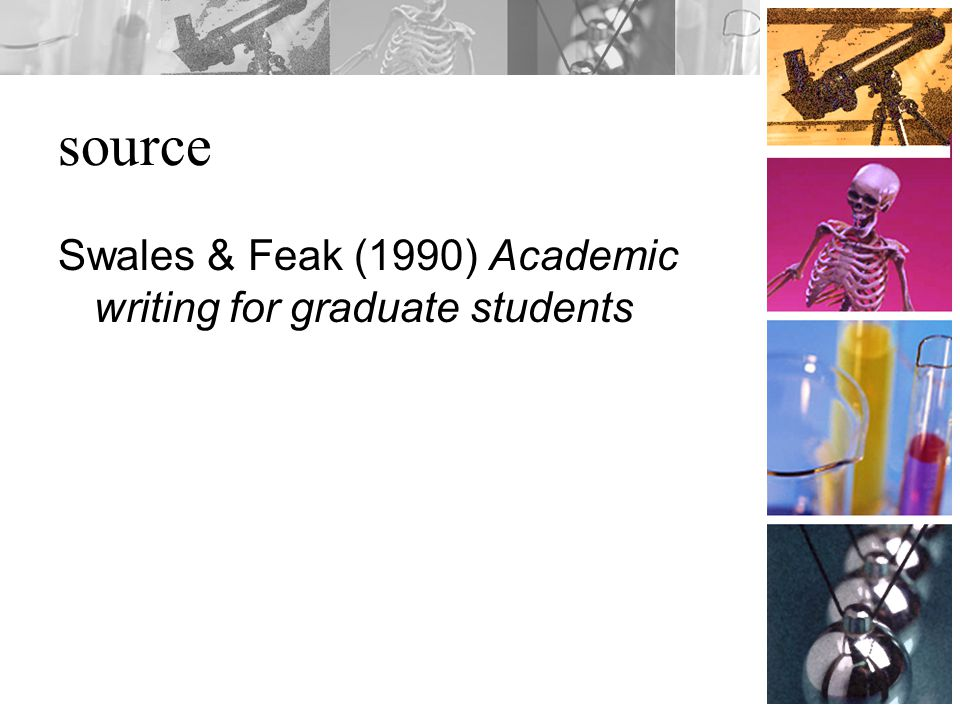 source Swales & Feak (1990) Academic writing for graduate students