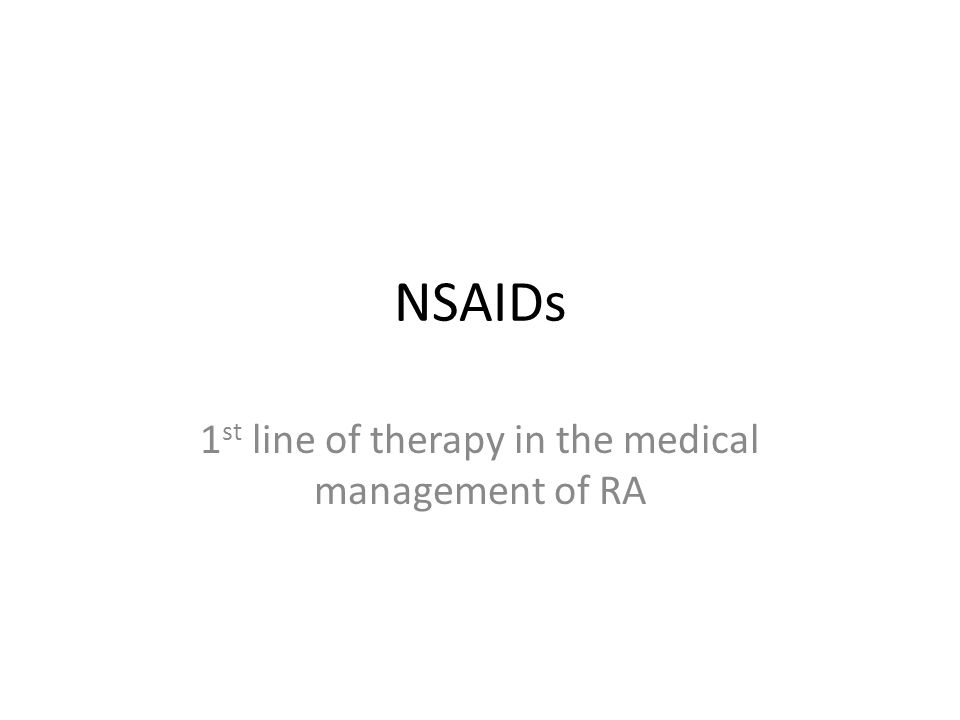 NSAIDs 1 st line of therapy in the medical management of RA