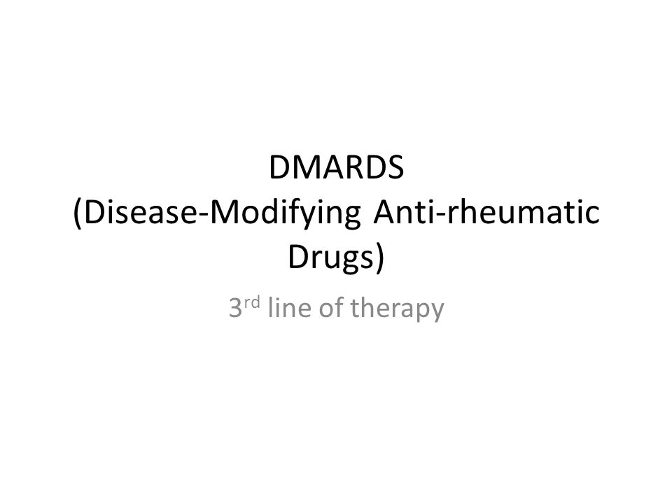 DMARDS (Disease-Modifying Anti-rheumatic Drugs) 3 rd line of therapy