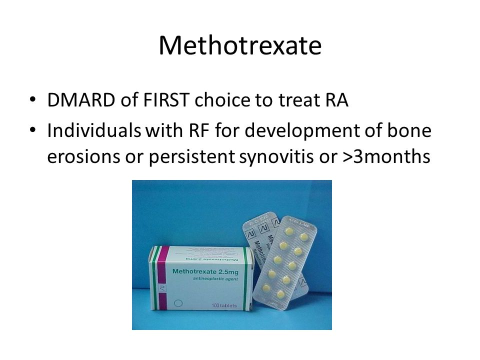 Methotrexate DMARD of FIRST choice to treat RA Individuals with RF for development of bone erosions or persistent synovitis or >3months