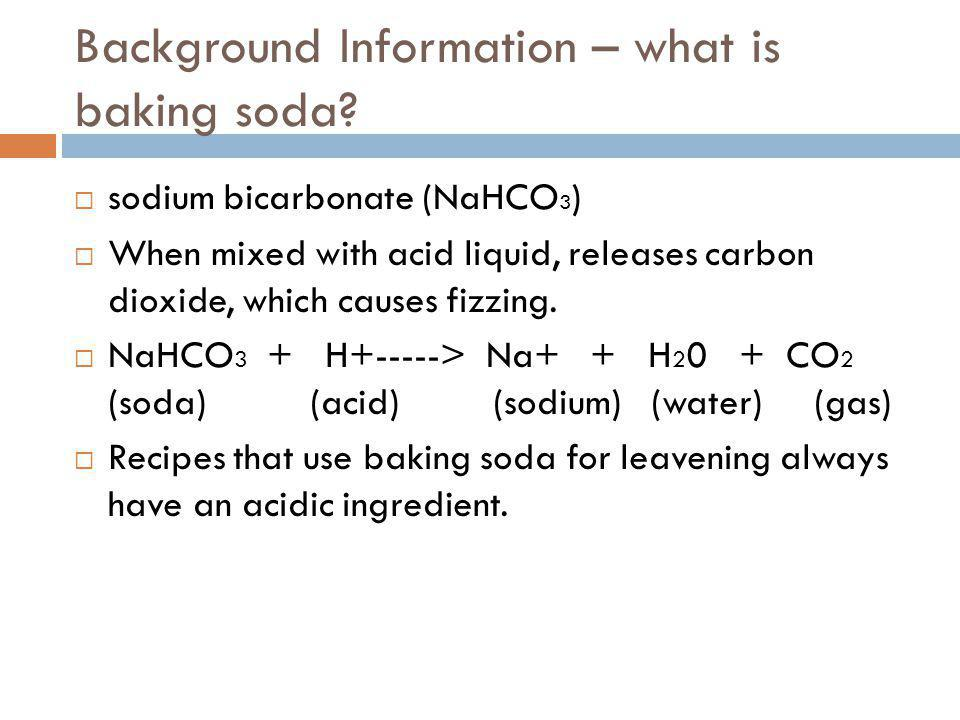 Background Information – what is baking soda.
