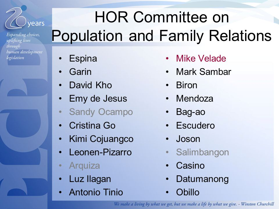 HOR Committee on Population and Family Relations Espina Garin David Kho Emy de Jesus Sandy Ocampo Cristina Go Kimi Cojuangco Leonen-Pizarro Arquiza Lu