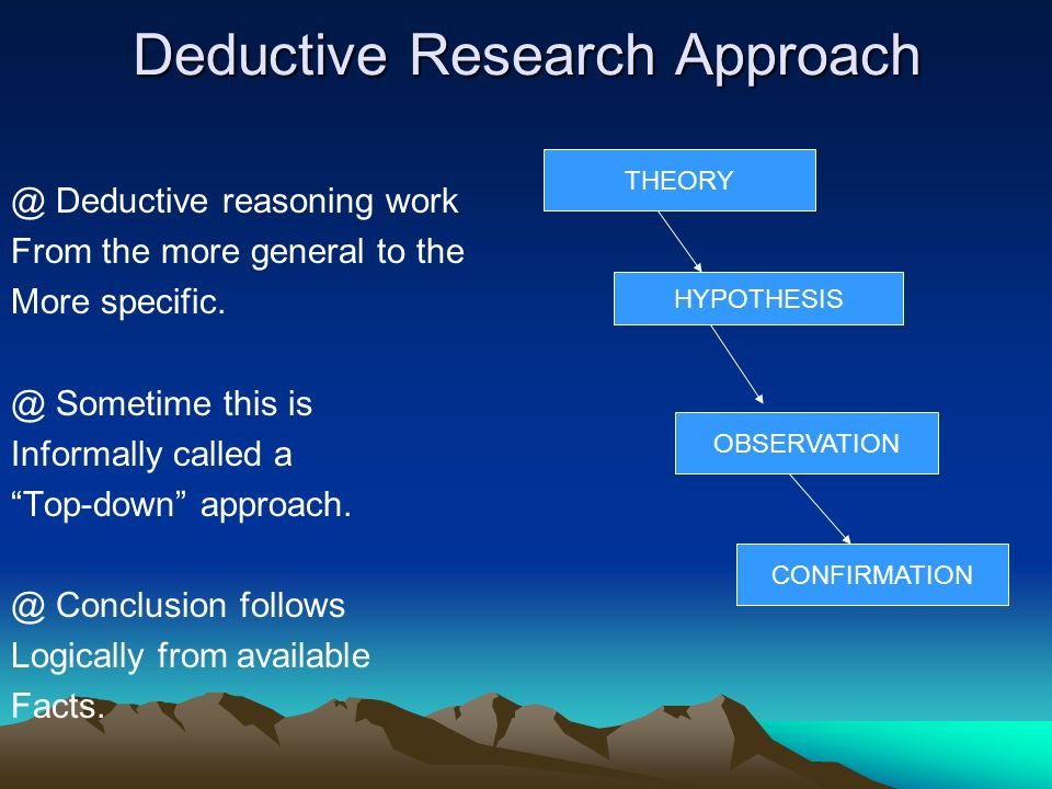 Deductive Research Approach @ Deductive reasoning work From the more general to the More specific.