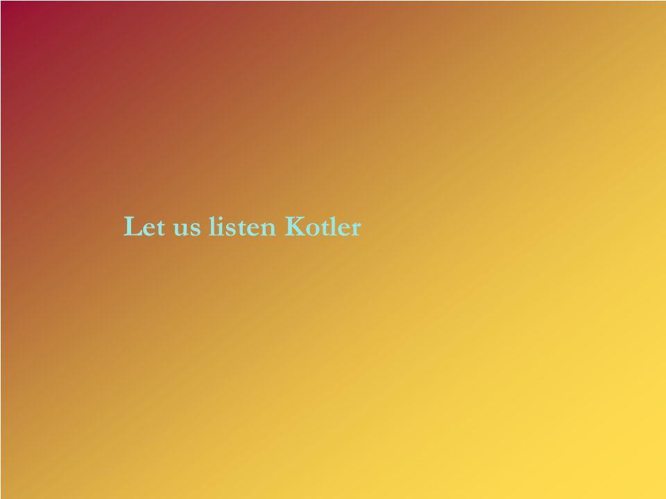 Let us listen Kotler
