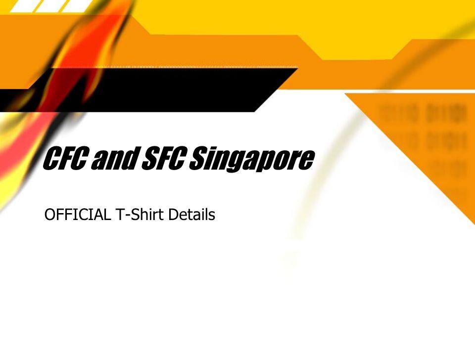 CFC and SFC Singapore OFFICIAL T-Shirt Details