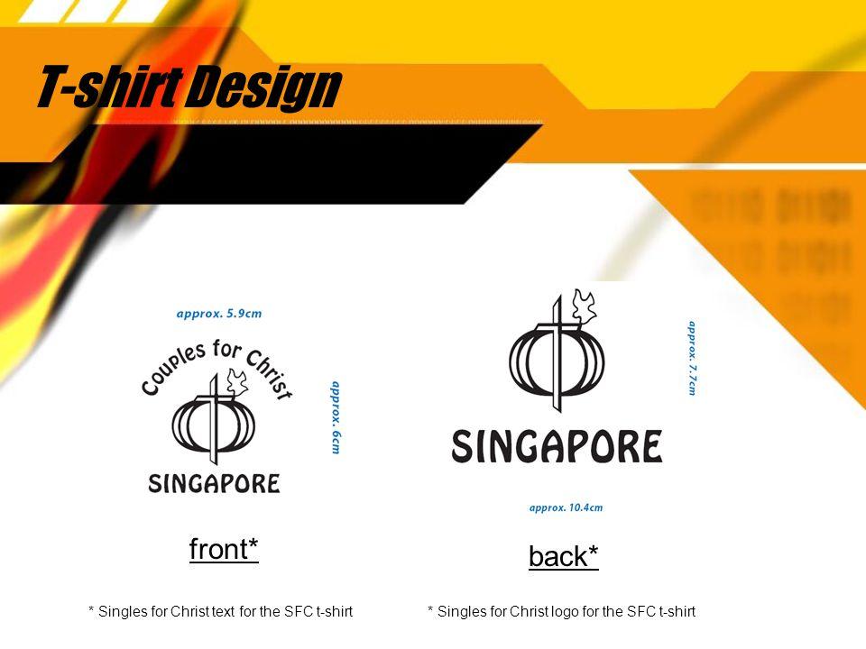 T-shirt Design front* back* * Singles for Christ text for the SFC t-shirt * Singles for Christ logo for the SFC t-shirt