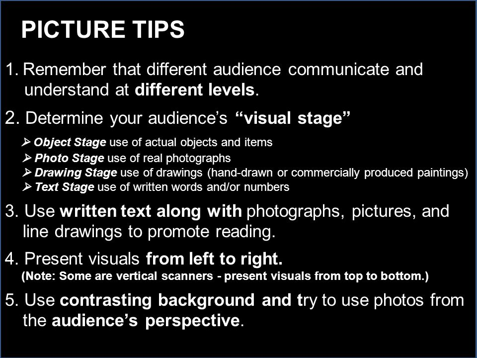 1.Remember that different audience communicate and understand at different levels.