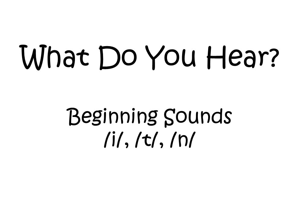 What Do You Hear Beginning Sounds /i/, /t/, /n/