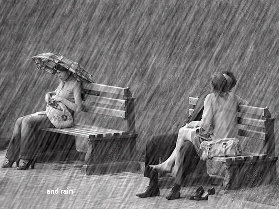 and rain